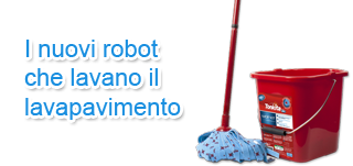 Cerchi un robot che lava anche il pavimento?